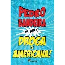 Livro Droga De Americana! - Coleção Os Karas Pedro Bandeira