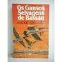 Livro Os Gansos Selvagens De Bassan Anne Hébert