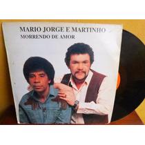 Lp Vinil Mario Jorge E Martinho Morrendo De Amor Oferta