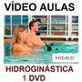 Aproveite! Aulas De Natação + Hidroginástica Completo 4 Dvds