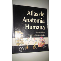 Atlas De Anatomia Humana Frank H. Netter, M. D. 3º Ed; -vsa