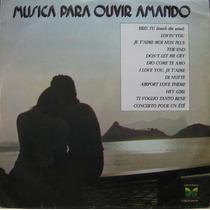 Musica Para Ouvir Amando Lp Musica Para Ouvir Amando 1974