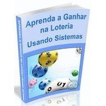 Como Ganhar Loterias, Megasena, Lotomania, Quina, Lotofacil