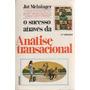 O Sucesso Atraves Da Analise Transacional - Jut Meininger
