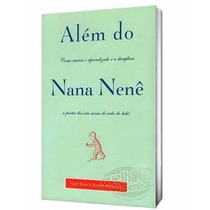 Livro Alem Do Nana Nene/mc Gary Ezzo E Robert Buckman