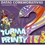 Em Promoção=cd-turma Do Printy-datas Comemorativas-volume 2