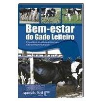Livro Bem-estar Do Gado Leiteiro - Editora Aprenda Facil