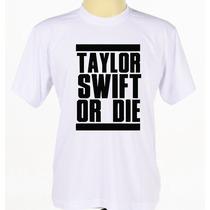 Camiseta Camisa Cantora Rap Hip Hop Rock Pop Taylor Swift