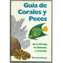 Livro- Guia De Corais E Peixes Da Flórida, Bahamas E Caribe