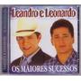 Cd Leandro E Leonardo Os Maiores Sucessos - Novo/lacrado