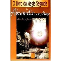 Livro O Livro Da Magia Sagrada De Abramelin , O Mago=abraão