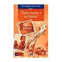 Minha Familia E Um Barato - Christopher Paul Curtis