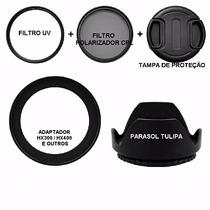 Kit Adaptador + Filtro Cpl + Uv + Parasol+ Tampa Hx300 Hx400