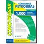 Como Passar Em Concursos Da Petrobras: 1.000 Questões Come