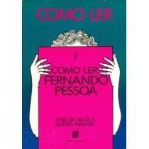 Como Ler 2 Como Ler Fernando Pessoa - Jose De Nicola