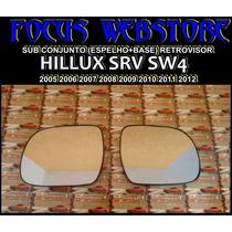 Sub Conjunto Retrovisor Hillux Srv Sw4 Espelho+base2005/2012