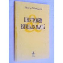 Libertinagem Estrela Da Manhã - Manuel Bandeira