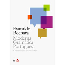 Moderna Gramática Portuguesa - Evanildo Bechara - Novo