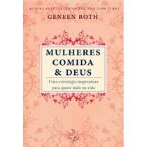 Livro Mulheres Comida E Deus Geneen Roth