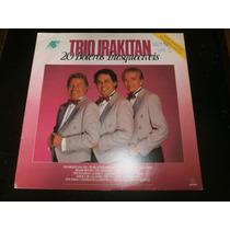 Lp Trio Irakitan - 20 Boleros Inesquecíveis, Vinil De 1990