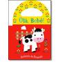 Olá Bebê!: Animais Da Fazenda - Livro De Banho