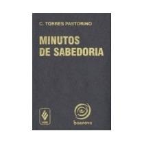 Livro Minutos De Sabedoria - Carlos Torres Pastorino