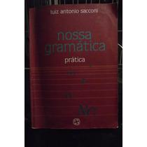 Nossa Gramática Prática - Luiz Antonio Sacconi/ Frete Grátis