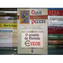 Livro O Eremita Da Floresta Eyton Ellis Peters Ed. Record