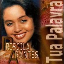 Cd: Priscila Arantes-tua Palavra-lacrado-frete Incluso