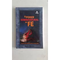 Livro O Poder Sobrenatural Da Fe (2-a)