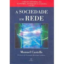 A Sociedade Em Rede Manuel Castells Frete Gratis