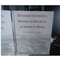 Dicionario Geografico Historico Descritivo Imperio Brasil