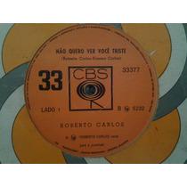 Lp Compacto Roberto Carlos 1977 Não Quero Ver Você Triste