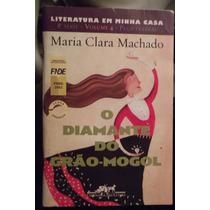 O Diamante Do Grão-mogol/de Maria Clara Machado Frete Grátis