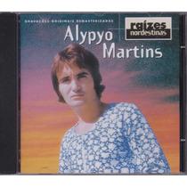 Alypyo Martins - Cd Raizes Nordestinas - Gravações Originais