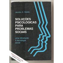 Soluções Psicológicas Para Problemas Sociais - Jacobo Varela