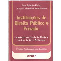 Instituições Direito Público E Privado- Pinho E Nascimento
