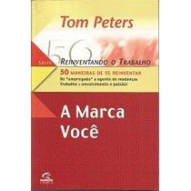 Série Reinventando O Trabalho - 3 Livros - Tom Peters