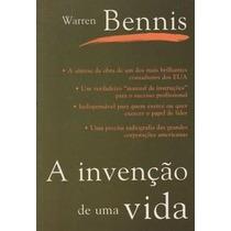 A Invenção De Uma Vida - Warren Bennis