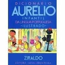 Dicionário Aurélio Infantil Ilustrado Ziraldo