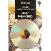 Coleção Ponto De Apoio - Mundo Pós -moderno Editora Scipione
