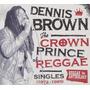 Cd/dvd Dennis Brown Crown Prince Of Reggae {import} Lacrado