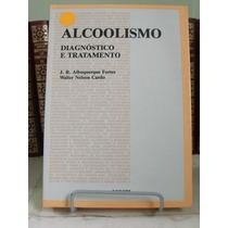 * Livro - Alcoolismo: Diagnóstico E Tratamento - J R Albu...