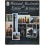 Livro:manual Ilustrado De Estilos De Artísticos Frete Gratis