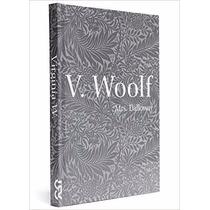 Livro Mrs Dalloway Coleção Mulheres Modernistas Cosac Naify