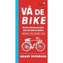 Va De Bike: Um Guia Radicalmente Pratico Para Voce Andar...