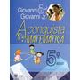 Livro A Conquista Da Matem�tica 5� Ano- Ftd