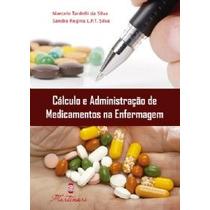 Cálculo E Administração De Medicamentos Na Enfermagem Martin