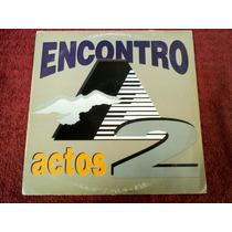 Lp Vinil Encontro - Actos 2