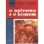 O Universo E O Homem - A Evolução Da Humanidade 4 Volumes